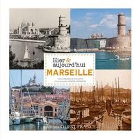 Isabelle Aillaud - Marseille hier & aujourd'hui.