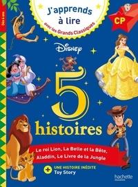 Isabelle Albertin et  Disney - 5 histoires - Le Roi Lion, La Belle et la Bête, Aladdin, Le Livre de la Jungle, Toy Story. CP.