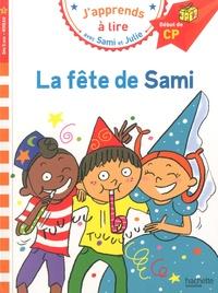 Isabelle Albertin et Thérèse Bonté - J'apprends à lire avec Sami et Julie  : La fête de Sami - Début de CP, niveau 1.