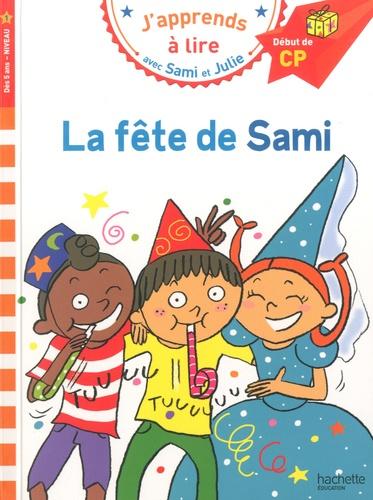 J'apprends à lire avec Sami et Julie  La fête de Sami. Début de CP, niveau 1