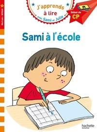 Isabelle Albertin et Thérèse Bonté - J'apprends à lire avec Sami et Julie  : Sami à l'école - Début de CP, niveau 1.