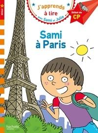 Isabelle Albertin - J'apprends à lire avec Sami et Julie  : Sami à Paris - Début de CP, niveau 1.