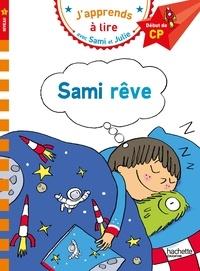 Isabelle Albertin et Thérèse Bonté - J'apprends à lire avec Sami et Julie  : Sami rêve - Début de CP, niveau 1.