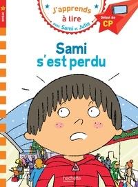 Isabelle Albertin - J'apprends à lire avec Sami et Julie  : Sami s'est perdu - Début de CP, niveau 1.