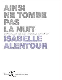 Isabelle Alentour - Ainsi ne tombe pas la nuit.