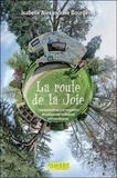 Isabelle Alexandrine Bourgeois - La route de la joie - Une journaliste à la rencontre de personnes ordinaires extraordinaires.