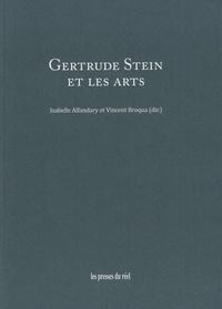 Isabelle Alfandary et Vincent Broqua - Gertrude Stein et les arts.