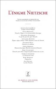 Isabelle Alfandary et Marc Goldschmit - L'énigme Nietzsche.