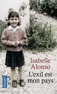 Isabelle Alonso - L'exil est mon pays.