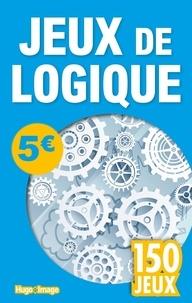 Isabelle Antoni - Jeux de logique - 150 jeux.