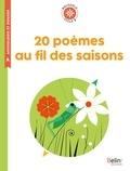 Isabelle Antonini et Sophie Snegaroff - 20 poèmes au fil des saisons - Cycle 2.