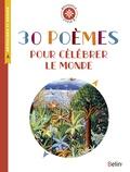 Isabelle Antonini - 30 poèmes pour célébrer le monde - Anthologie et dossier (Cycle 3).
