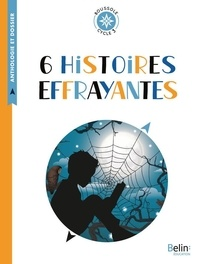 Isabelle Antonini - 6 histoires effrayantes - Cycle 3.