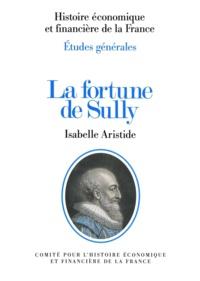 Isabelle Aristide - La fortune de Sully.