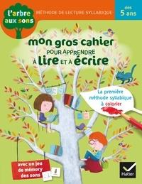 Isabelle Arnaudon et Emmanuelle de La Chanonie - Mon gros cahier pour apprendre à lire et à écrire.
