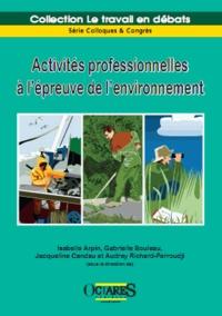Isabelle Arpin et Gabrielle Bouleau - Activités professionnelles à l'épreuve de l'environnement.