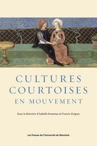 Isabelle Arseneau et Francis Gingras - Cultures courtoises en mouvement.