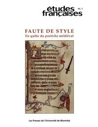 Isabelle Arseneau et Madeleine Jeay - Volume 46, numéro 3, 2010 - Faute de style : en quête du pastiche médiéval.
