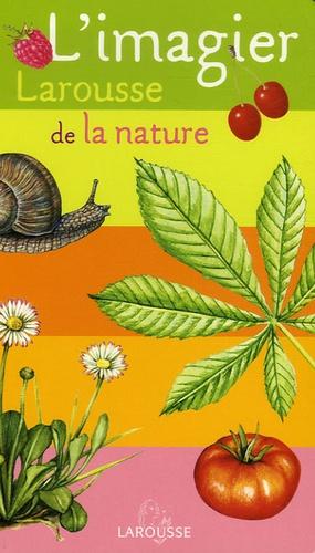 Isabelle Arslanian et Chantal Beaumont - L'imagier Larousse de la nature.