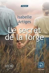 Isabelle Artiges - Le Secret de la forge.