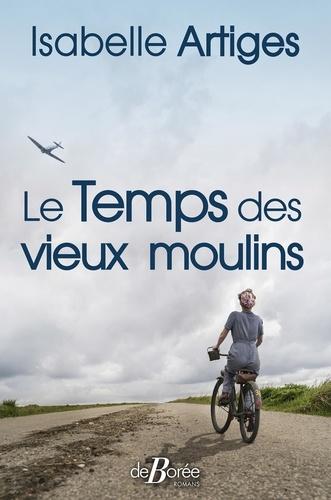 https://products-images.di-static.com/image/isabelle-artiges-le-temps-des-vieux-moulins/9782812931048-475x500-1.jpg