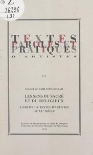 Isabelle Asmussen-Bonah et  Centre de recherches en arts p - Les sens du sacré et du religieux, à partir de textes d'artistes du XXe siècle.