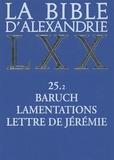 Isabelle Assan-Dhôte et Jacqueline Moatti-Fine - La Bible d'Alexandrie - Baruch, Lamentations, Lettre de Jérémie.