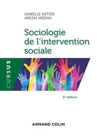 Isabelle Astier et Arezki Medini - Sociologie de l'intervention sociale.