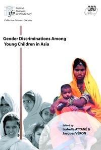 Isabelle Attané et Jacques Véron - Gender discriminations among young children in Asia.