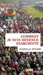 Isabelle Attard - Comment je suis devenue anarchiste.