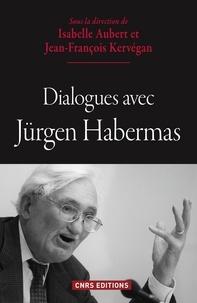 Isabelle Aubert et Jean-François Kervégan - Dialogues avec Jürgen Habermas.