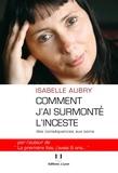 Isabelle Aubry - Comment j'ai surmonté l'inceste - Des conséquences aux soins.