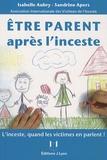 Isabelle Aubry et Sandrine Apers - Etre parent après l'inceste.