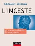 Isabelle Aubry et Gérard Lopez - L'inceste - 36 questions-réponses incontournables.