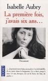 Isabelle Aubry - La première fois j'avais six ans....
