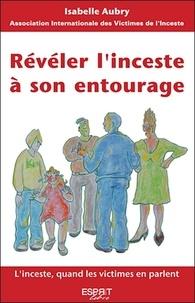 Isabelle Aubry - Révéler l'inceste à son entourage.