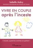 Isabelle Aubry - Vivre en couple après l'inceste.