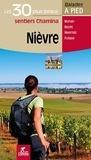 Isabelle Audinet et Valérie de Marchi - Nièvre - Les 30 plus beaux sentiers à pied.