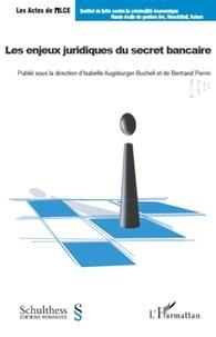 Isabelle Augsburger-Bucheli et Bertrand Perrin - Les enjeux juridiques du secret bancaire.