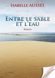 Isabelle Aussel - Entre le sable et l'eau.