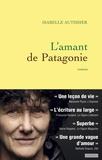 Isabelle Autissier - L'amant de Patagonie.