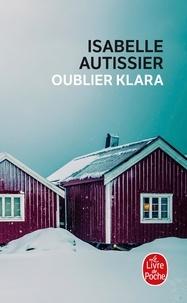 Isabelle Autissier - Oublier Klara.