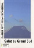 Isabelle Autissier et Erik Orsenna - Salut au Grand Sud.