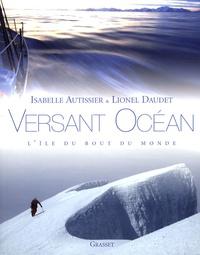 Isabelle Autissier et Lionel Daudet - Versant océan - L'île du bout du monde.