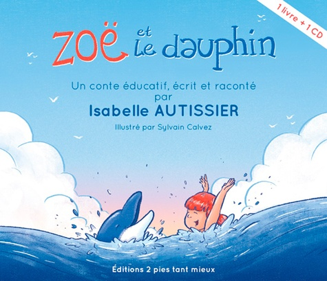 Isabelle Autissier - Zoë et le dauphin. 1 CD audio