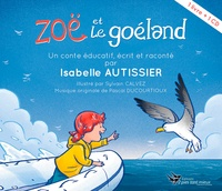 Isabelle Autissier - Zoé et le goëlan. 1 CD audio