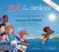 Isabelle Autissier et Sylvain Calvez - Zoë et les sardines. 1 CD audio