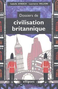 Isabelle Ayasch et Lauriane Hillion - Dossiers de civilisation britannique.
