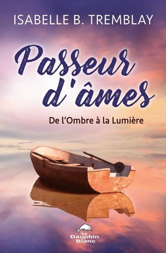 Passeur d'âmes - Isabelle B. Tremblay - Format ePub - 9782897881641 - 8,99 €