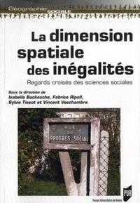 Isabelle Backouche et Fabrice Ripoli - La dimension spatiale des inégalités - Regards croisés des sciences sociales.